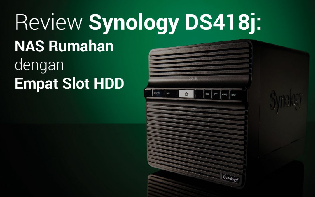 Review Synology DS418j: NAS Rumahan dengan Empat Slot HDD