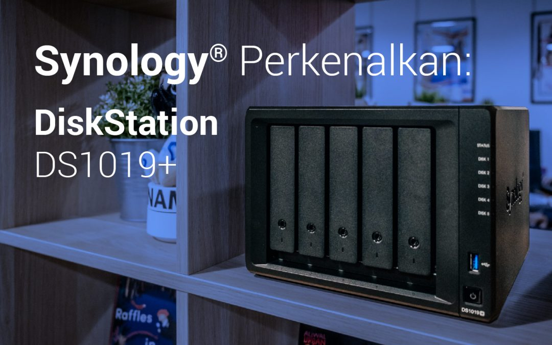 Direct Release: Synology® Perkenalkan DiskStation DS1019+